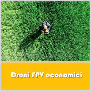 Migliori Droni FPV economici: prezzo e recensione